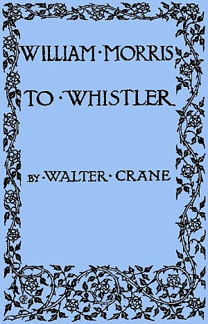 The Project Gutenberg Ebook Of William Morris To Whistler