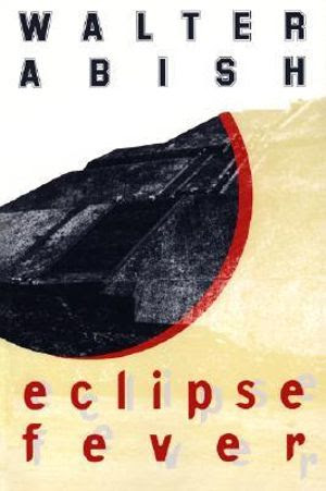 Eclipse Fever : Nonpareil Books - Walter Abish