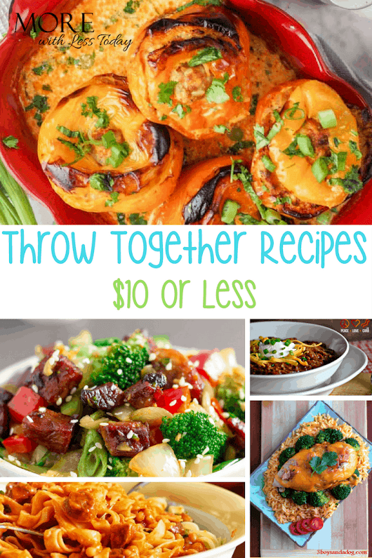 Easy Dinner Ideas You Can Throw Together Fast for $10 or Less!