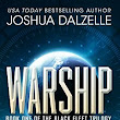 Warship (Black Fleet Trilogy #1) by Joshua Dalzelle (***)