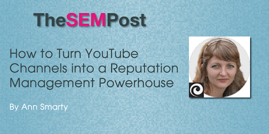 How to Turn Youtube Channels into a Reputation Management Powerhouse
