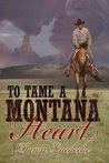 To Tame a Montana Heart