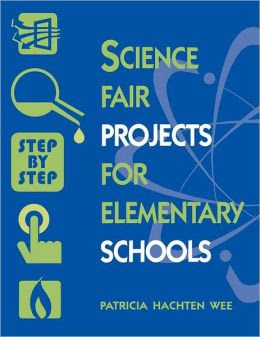 Science Fair Projects for Elementary Schools: Step by Step ...