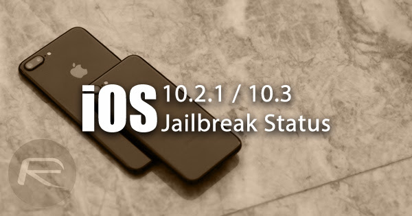 ios-10.2.1-10.3-jailbreak-status