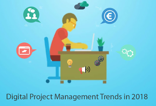 7 Digital Project Management Trends In 2018: Get, Set, Ready! | Blog - IPFCconline