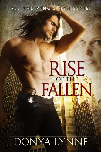 Rise of the Fallen (Paranormal Romance, Erotic Romance, Urban Fantasy) (All the King's Men) by Donya Lynne
