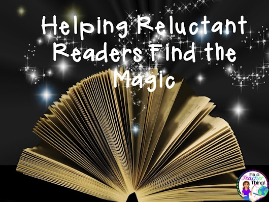 Helping Reluctant Readers Find the Magic