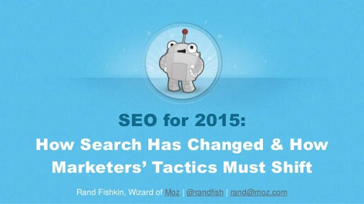 SEO in 2015: How Search Has Changed & How Marketers' Tactics Must Shi…