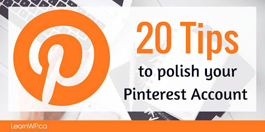 20 Tips to Polish your Pinterest Account