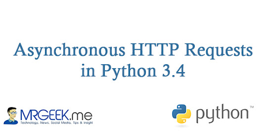 Asynchronous HTTP Requests in Python 3.4