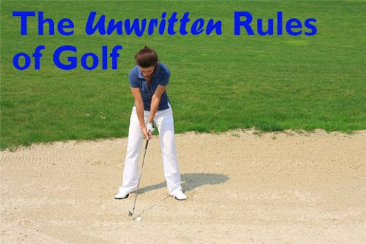 10 Most Important Unwritten Rules of Golf - Healdsburg Golf Club