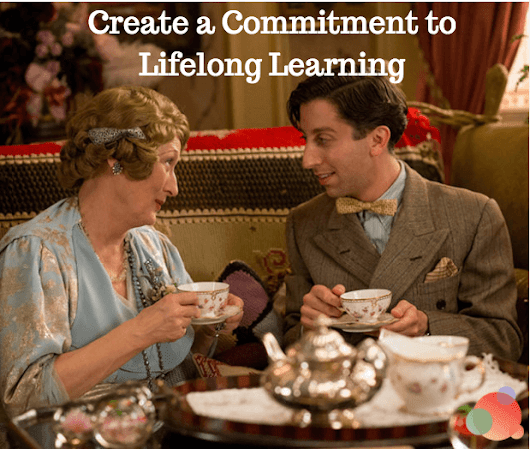 How to Create a Commitment to Lifelong Learning