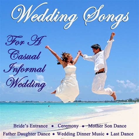 Wedding Songs for a Casual Informal Wedding   Songs for