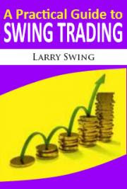 A Practical Guide to Swing Trading, by Larry Swing: FREE ...