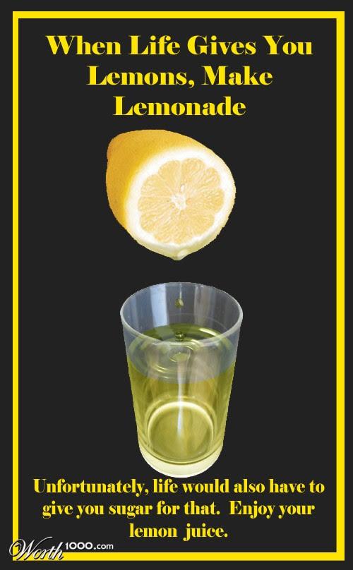 Image result for when life gives you lemons make lemonade joke
