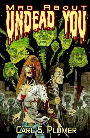 Mad About Undead You: A Zombie Apocalypse Love Story