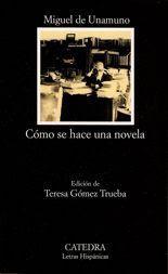 Cómo se hace una novela - Miguel de Unamuno