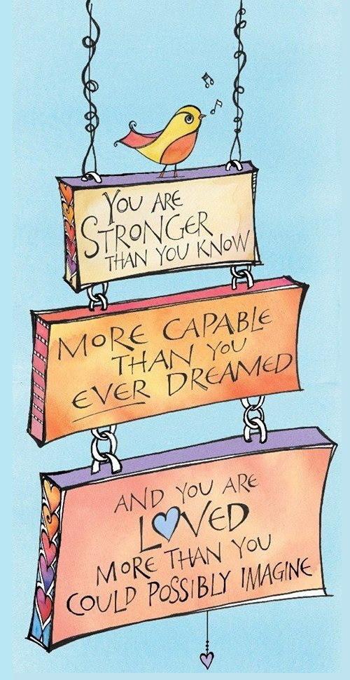 You Are Stronger Than You Know More Capable Than You Ever Dreamed