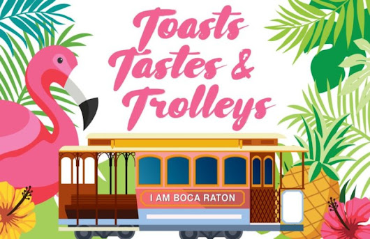 Enjoy 'Toasts, Tastes and Trolleys' and Support the Boca Raton Historical Society