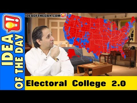 Electoral College 2.0 - Idea of the Day - A new idea each day. Some Don't Suck!