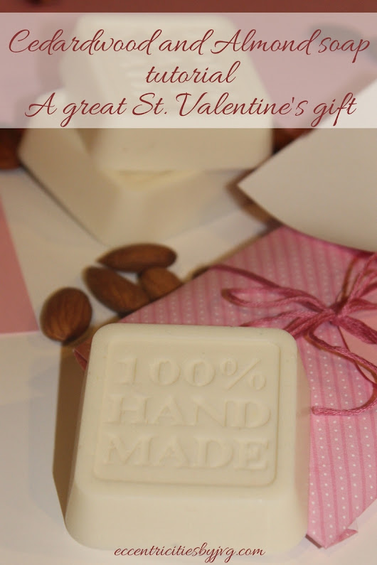 DIY cedarwood and almond soap - St. Valentine's gifts - Eccentricities by JVG