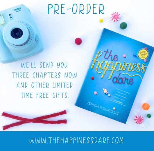 The Happiness Dare (Pre-Orders and Gifts For You!) | Jennifer Dukes Lee