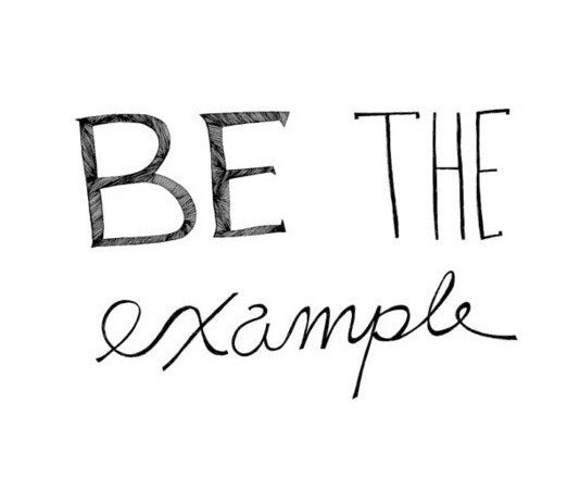 Quotes About Being A Good Example 35 Quotes For Being A Good
