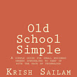 Old School Simple: A simple guide for small business owners struggling to keep up with the pace of technology