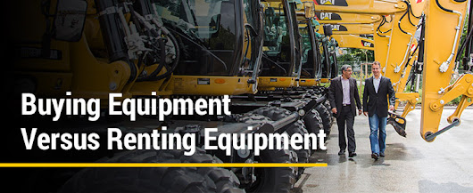 Buying Equipment Versus Renting Equipment | Wheeler Machinery Co.