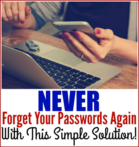 Never Forget Your Passwords Again With This Simple Solution! – Miss Frugal Mommy