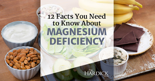 12 Things You Need to Know About Magnesium Deficiency - DrHardick.com
