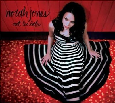 Not Too Late - Norah Jones
