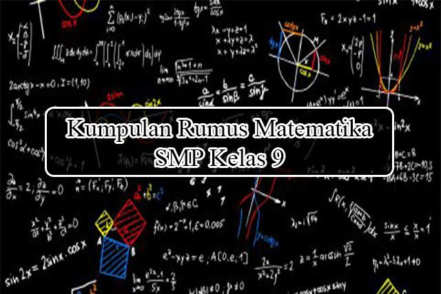 Kumpulan Rumus Matematika Smp Kelas 9 Beserta Penjelasan Lengkap Anto Tunggal