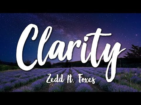 MY FAVORITE SONG : ZEDD CLARITY ft FOXES