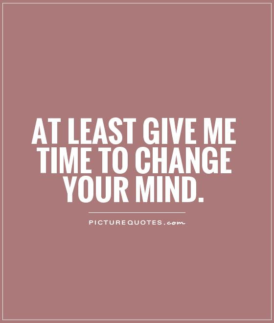 Quotes About Changing Your Mind Funny 14 Quotes