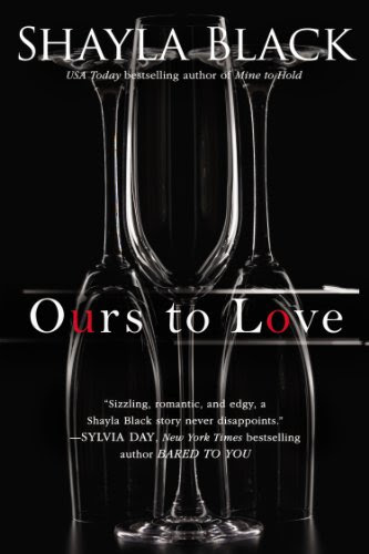 Ours to Love (A WICKED LOVERS NOVEL) by Shayla Black