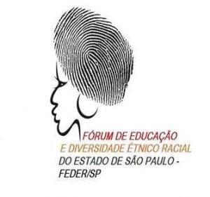 Fórum de educação  e diversidade étinico-racial do estado de São Paulo – FEDER/SP