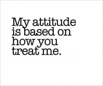 If You Dont Like My Attitude Quit Talking To Me Picture Quotes