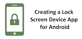 Creating a Lock Screen Device App for Android – Sylvain Saurel – Medium