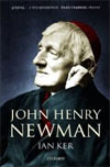 John Henry Newman, by Ian Ker