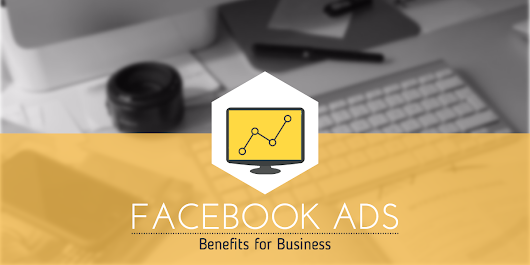 Facebook Ads Benefits for Business