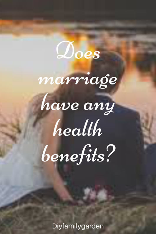 Guest Post – Does marriage have any health benefits?