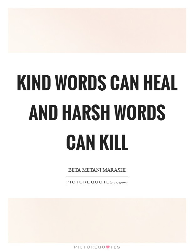 Kind Words Can Heal And Harsh Words Can Kill Picture Quotes