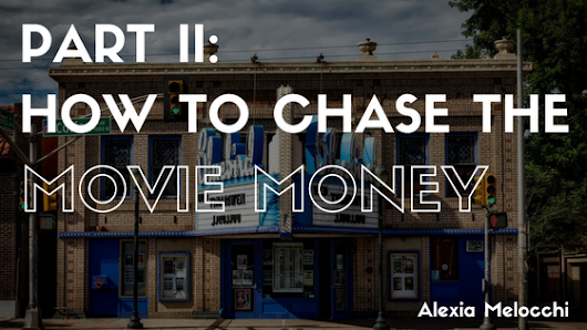 Part II: How to Chase the Movie Money