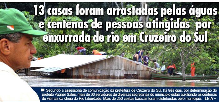 13 casas foram arrastadas pelas águas e centenas de pessoas foram atingidas pelo rio Liberdade