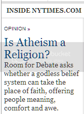 Screenshot frag of NYT 'Room For Debate' tedium: 'Is Atheism a Religion?'