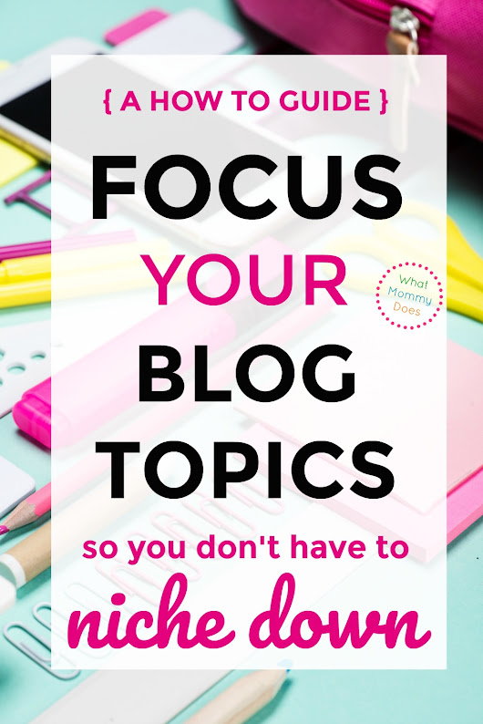 Need to Organize Your Blog? Grab This Blog Topic Organization Guide - What Mommy Does