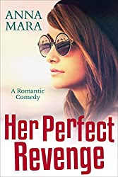 Her Perfect Revenge: A Laugh-Out-Loud Romantic Comedy
