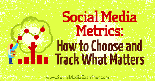 Social Media Metrics How to Chose What Works