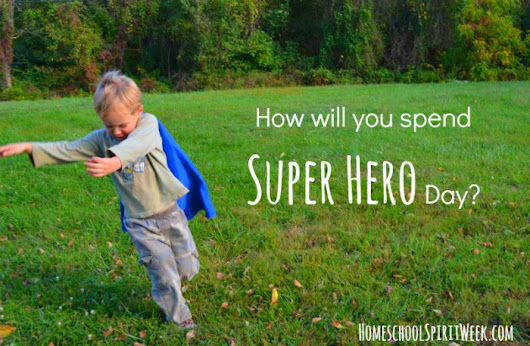 Super Hero Day + Free Super Hero Activities, Sponsored by Free Homeschool Deals